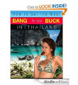Link toHow to get the most BANG for your BUCK in Thailand Book